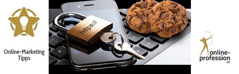 Cookie Richtlinien und HTTPS: Altes, Neues, Kommendes