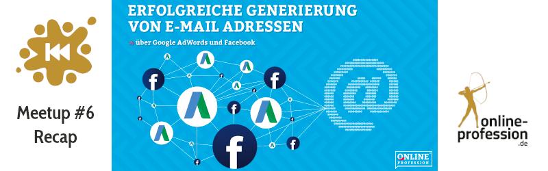 Erfolgreiche E-Mail Adress-Generierung über Google AdWords & Facebook