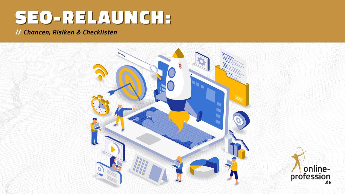 SEO-Relaunch: Chancen, Risiken und Checklisten