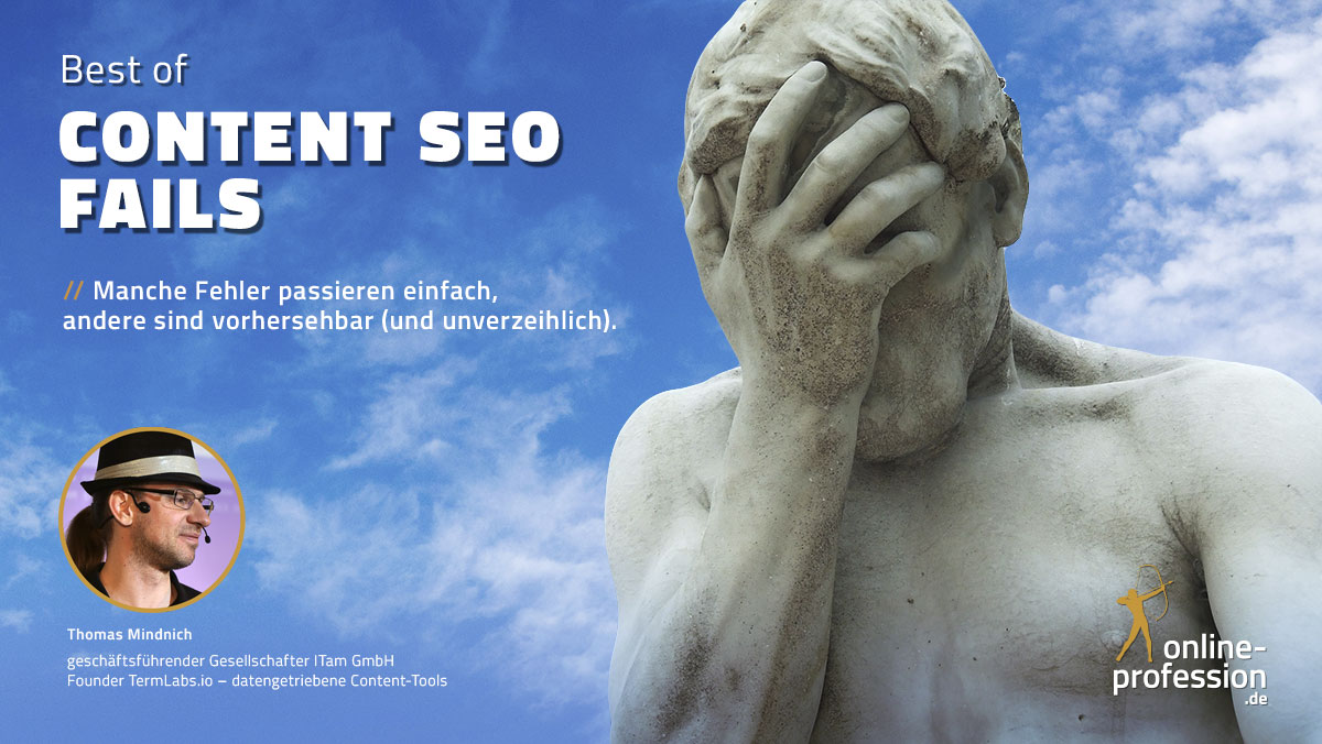 Best of Content SEO Fails: Manche Fehler passieren und andere. .