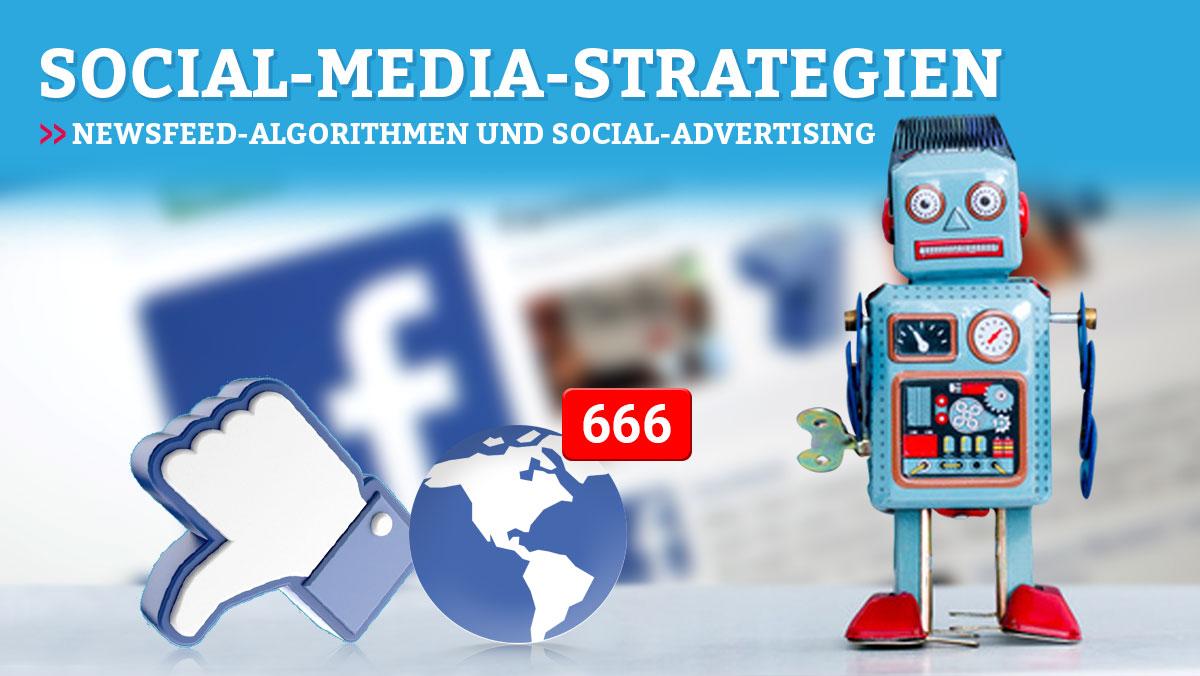 Social Media Strategie, Newsfeed Algorithmen und Social Advertising