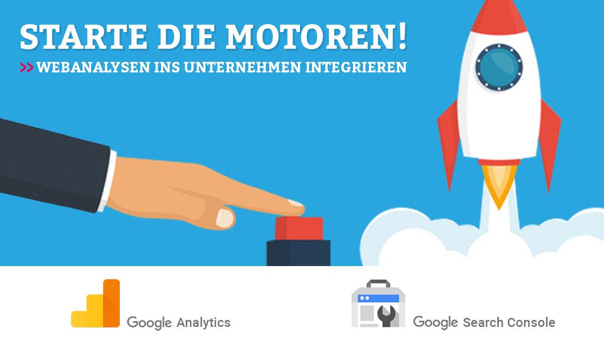 Starte die Motoren – Webanalyse ins Unternehmen integrieren