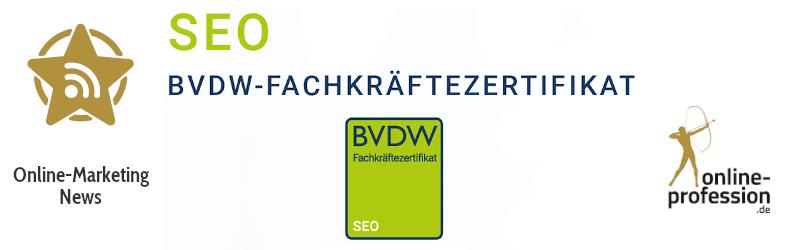 Ein Zertifikat für gemeinsame Qualität: Das SEO-Trainee-Fachkräftezertifikat vom BVDW