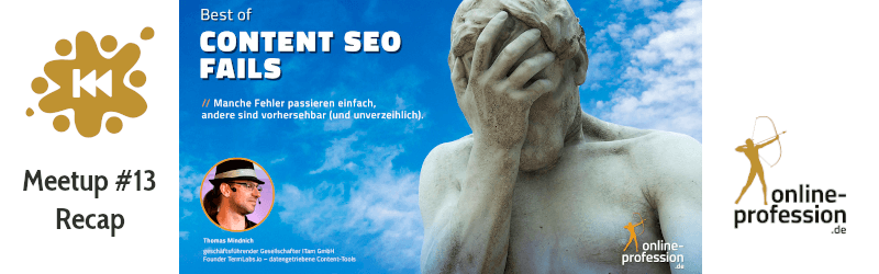 13. Münster-Online-Marketing-Meetup: Best of Content SEO Fails mit Thomas Mindnich