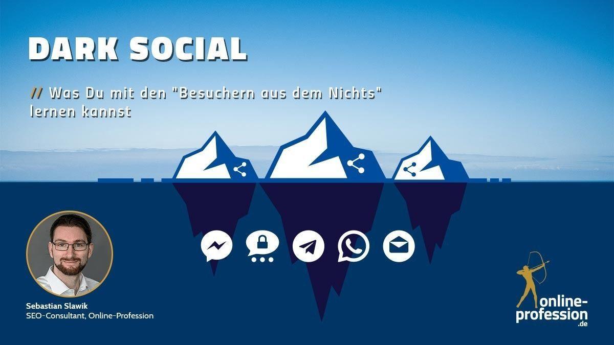 """Dark Social – Was Du mit den """"Besuchern aus dem Nichts"""" lernen kannst"""