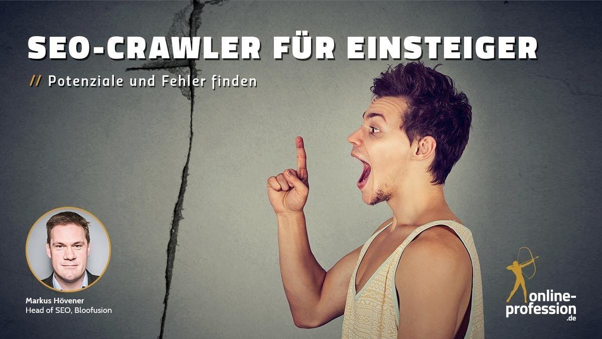 """""""SEO-Crawler für Einsteiger: Potenziale und Fehler finden"""""""